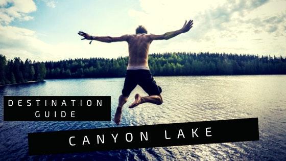 Canyon Lake Destination Guide